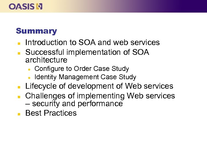 Summary n Introduction to SOA and web services n Successful implementation of SOA architecture