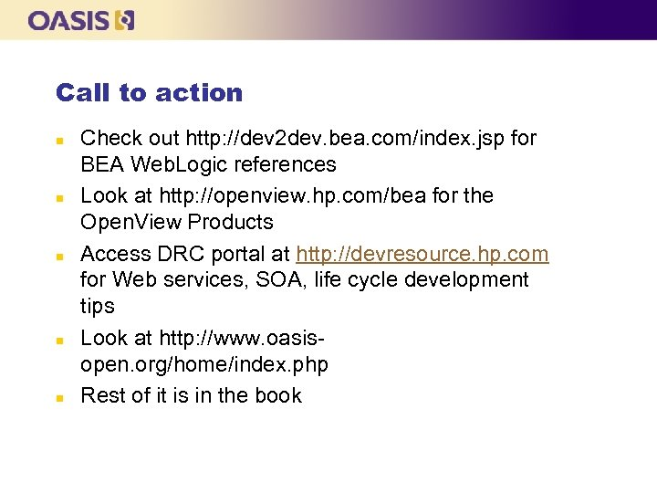 Call to action n n Check out http: //dev 2 dev. bea. com/index. jsp