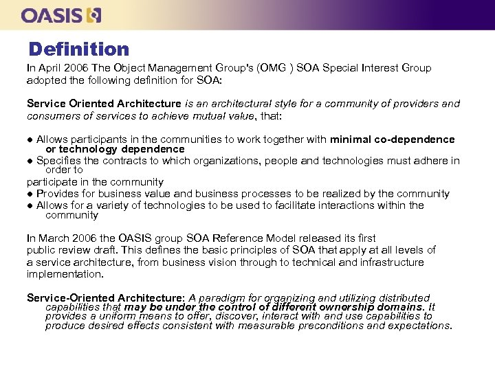 Definition In April 2006 The Object Management Group's (OMG ) SOA Special Interest Group