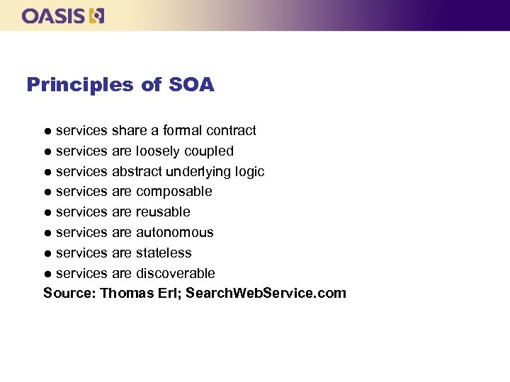 Principles of SOA ● services share a formal contract ● services are loosely coupled
