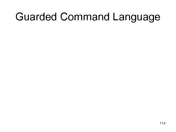 Guarded Command Language 114