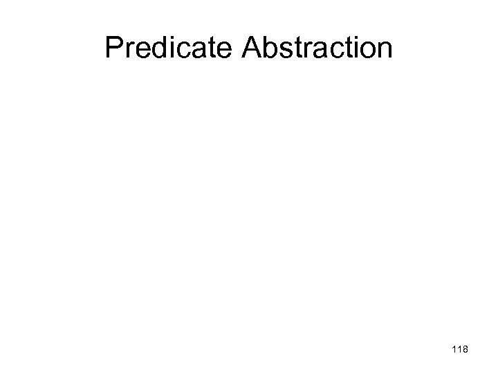 Predicate Abstraction 118