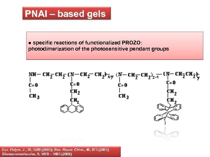 PNAI – based gels ● specific reactions of functionalized PROZO: photodimerization of the photosensitive
