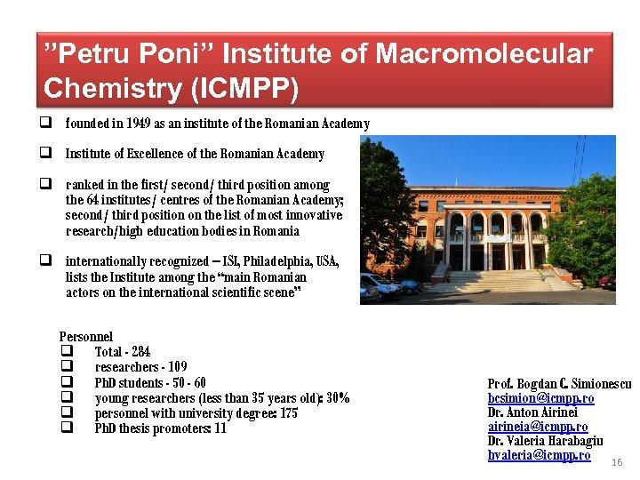 """Petru Poni"" Institute of Macromolecular Chemistry (ICMPP) q founded in 1949 as an institute"