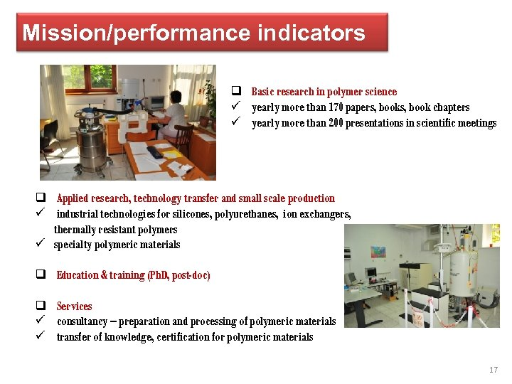 Mission/performance indicators q Basic research in polymer science ü yearly more than 170 papers,