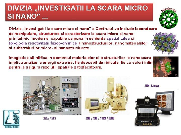 """DIVIZIA """"INVESTIGATII LA SCARA MICRO SI NANO"""". . . Divizia """"Investigatii la scara micro"""