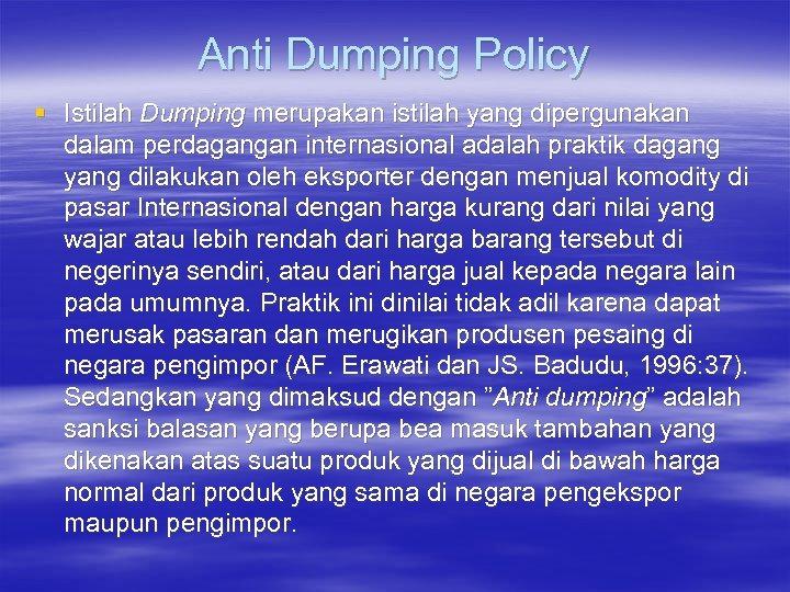 Anti Dumping Policy § Istilah Dumping merupakan istilah yang dipergunakan dalam perdagangan internasional adalah