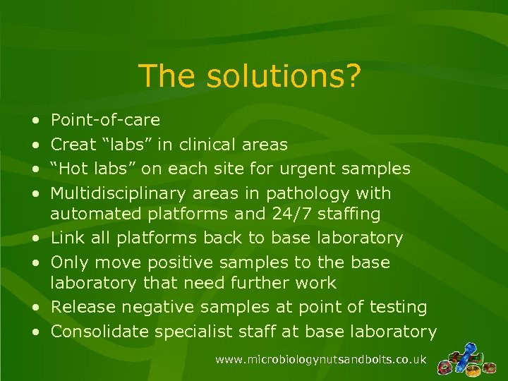 "The solutions? • • Point-of-care Creat ""labs"" in clinical areas ""Hot labs"" on each"