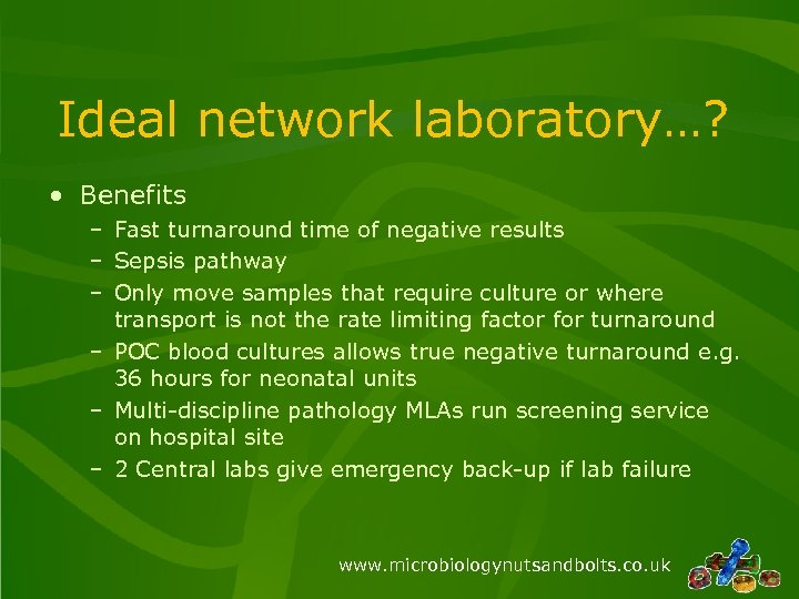 Ideal network laboratory…? • Benefits – Fast turnaround time of negative results – Sepsis