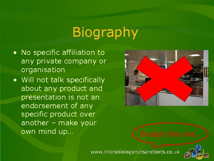 Biography • No specific affiliation to any private company or organisation • Will not