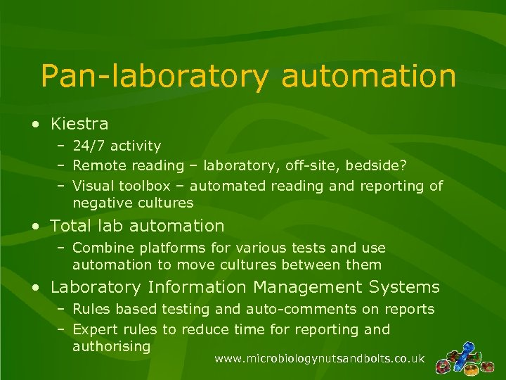 Pan-laboratory automation • Kiestra – 24/7 activity – Remote reading – laboratory, off-site, bedside?