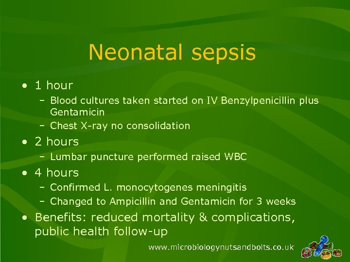Neonatal sepsis • 1 hour – Blood cultures taken started on IV Benzylpenicillin plus
