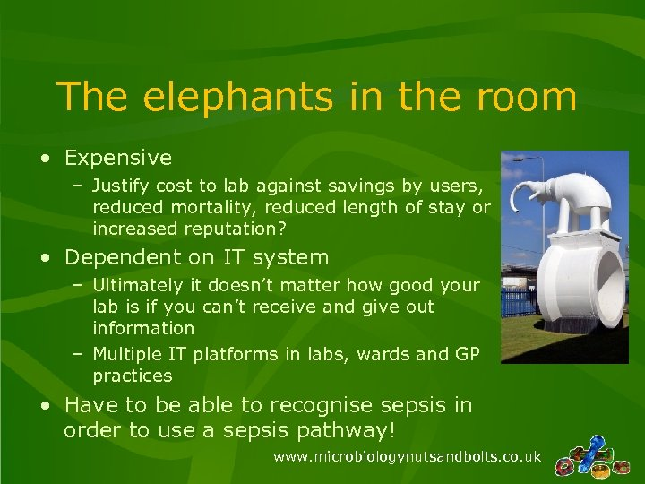 The elephants in the room • Expensive – Justify cost to lab against savings