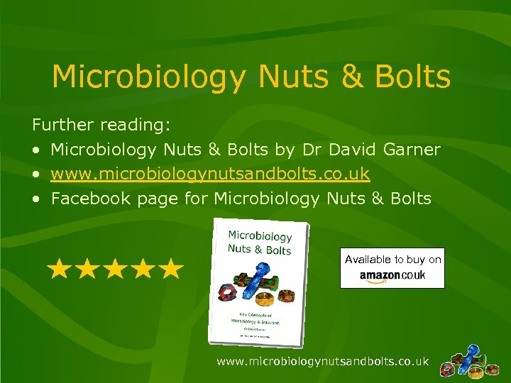Microbiology Nuts & Bolts Further reading: • Microbiology Nuts & Bolts by Dr David