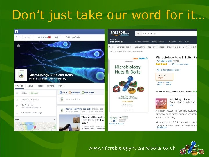 Don't just take our word for it… www. microbiologynutsandbolts. co. uk