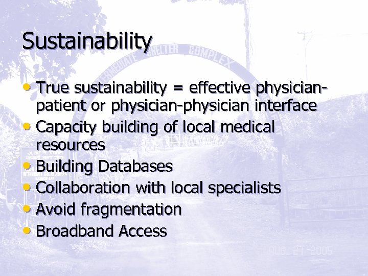 Sustainability • True sustainability = effective physicianpatient or physician-physician interface • Capacity building of