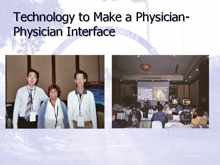 Technology to Make a Physician Interface