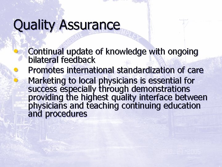 Quality Assurance • Continual update of knowledge with ongoing • • bilateral feedback Promotes