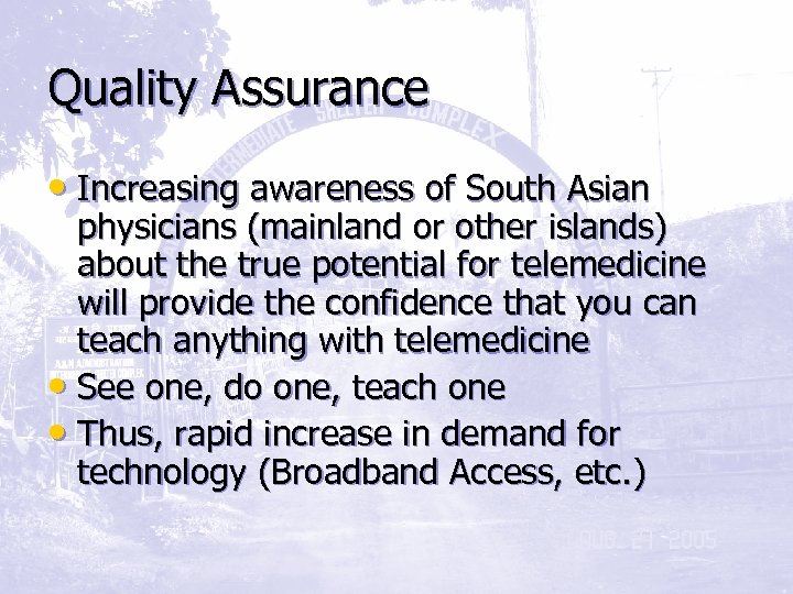 Quality Assurance • Increasing awareness of South Asian physicians (mainland or other islands) about