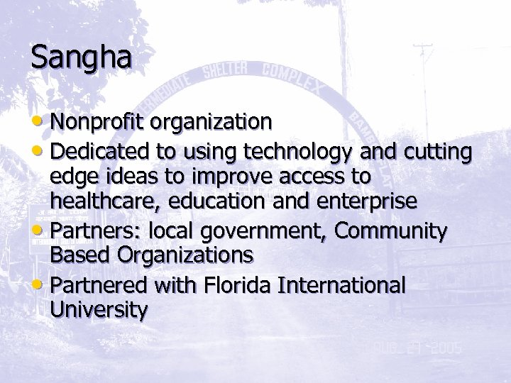 Sangha • Nonprofit organization • Dedicated to using technology and cutting edge ideas to