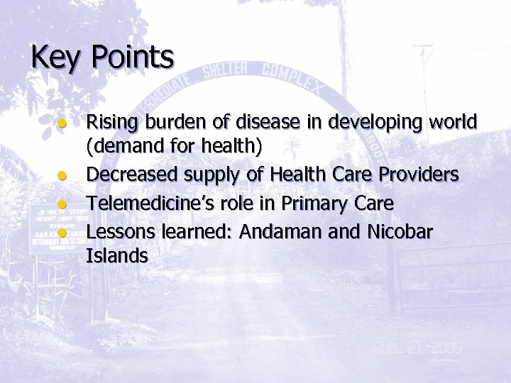 Key Points ● Rising burden of disease in developing world (demand for health) ●