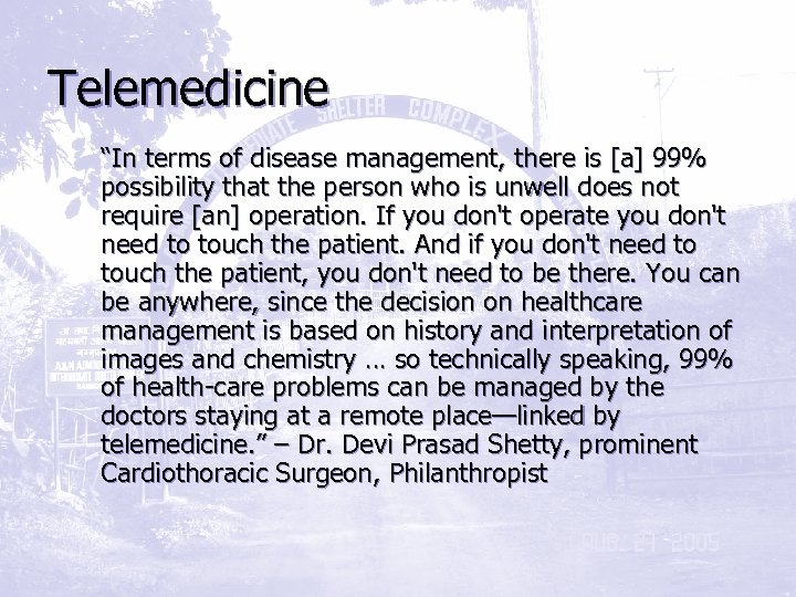 "Telemedicine ""In terms of disease management, there is [a] 99% possibility that the person"