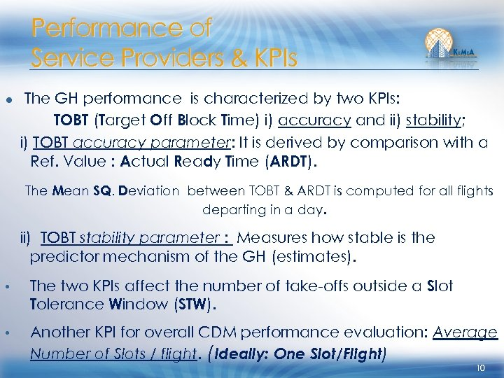 Performance of Service Providers & KPIs ● The GH performance is characterized by two