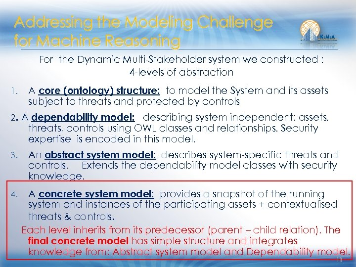 Addressing the Modeling Challenge for Machine Reasoning For the Dynamic Multi-Stakeholder system we constructed