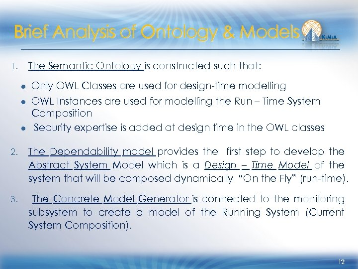 Brief Analysis of Ontology & Models 1. The Semantic Ontology is constructed such that: