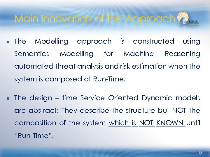 Main Innovation of the Approach ● The Modelling Semantics approach Modelling for is constructed
