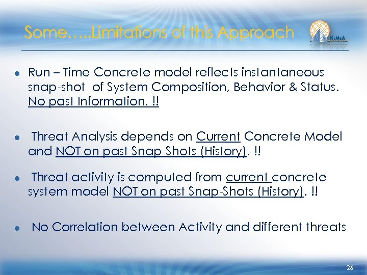 Some…. . Limitations of this Approach ● Run – Time Concrete model reflects instantaneous