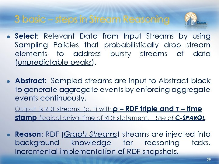 3 basic – steps in Stream Reasoning ● Select: Relevant Data from Input Streams