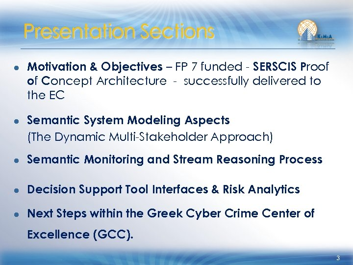 Presentation Sections ● Motivation & Objectives – FP 7 funded - SERSCIS Proof of