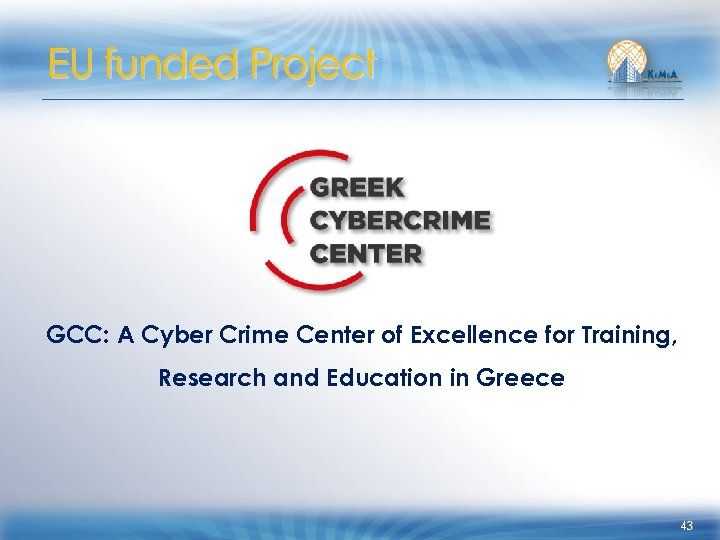 EU funded Project GCC: A Cyber Crime Center of Excellence for Training, Research and