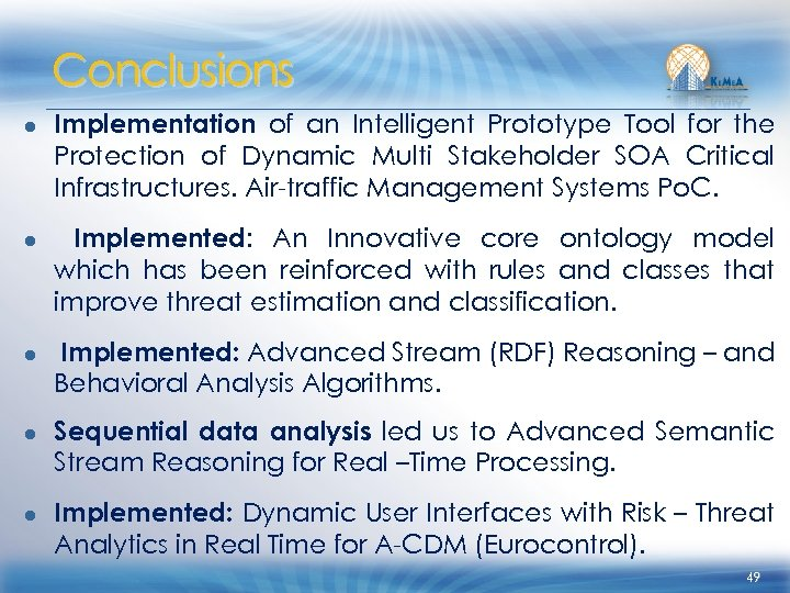 Conclusions ● Implementation of an Intelligent Prototype Tool for the Protection of Dynamic Multi