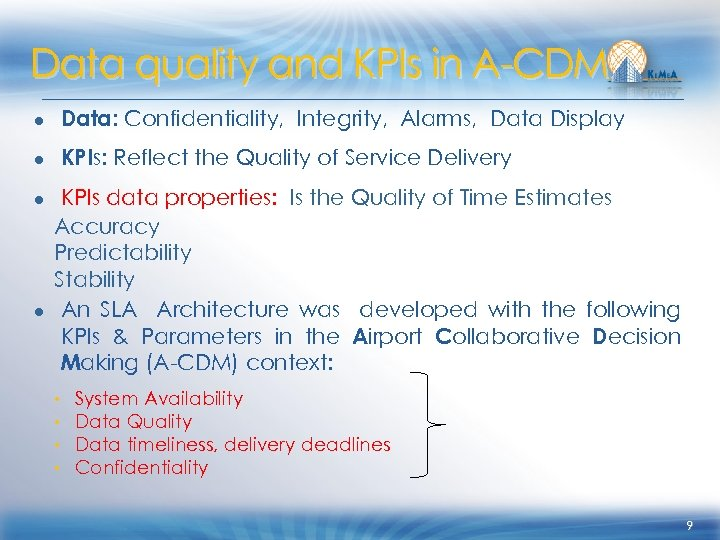 Data quality and KPIs in A-CDM ● Data: Confidentiality, Integrity, Alarms, Data Display ●