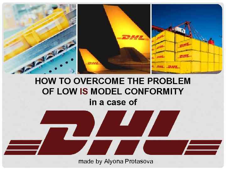 HOW TO OVERCOME THE PROBLEM OF LOW IS MODEL CONFORMITY in a case of