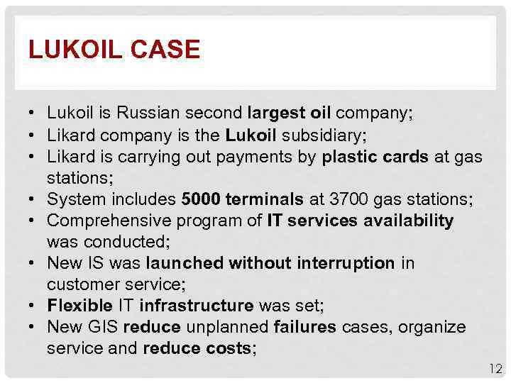 LUKOIL CASE • Lukoil is Russian second largest oil company; • Likard company is