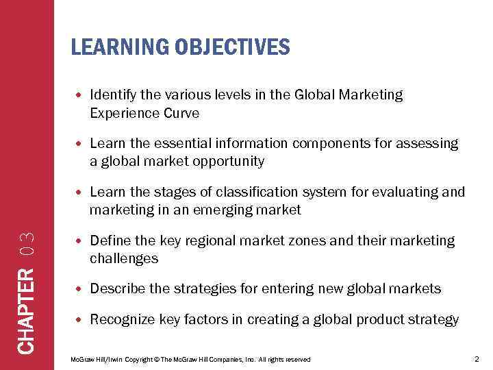 LEARNING OBJECTIVES Identify the various levels in the Global Marketing Experience Curve Learn the