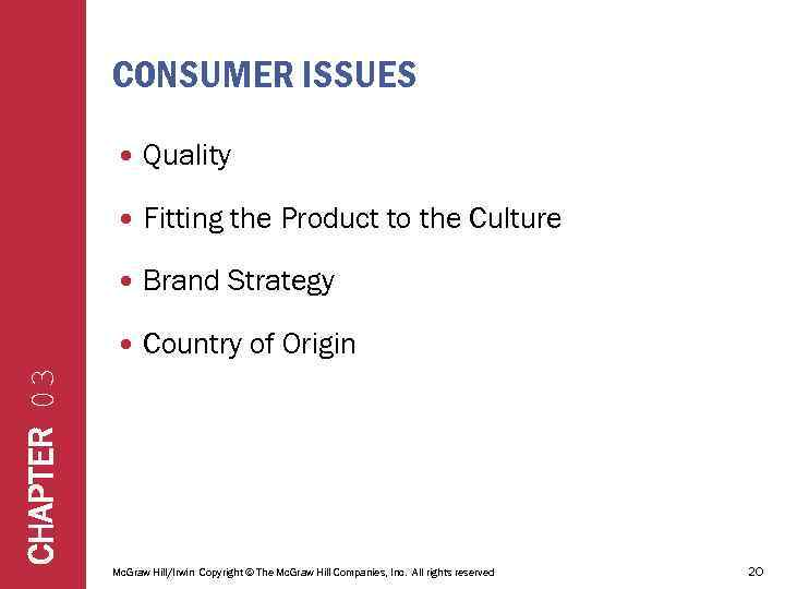 CONSUMER ISSUES Quality Fitting the Product to the Culture Brand Strategy Country of Origin