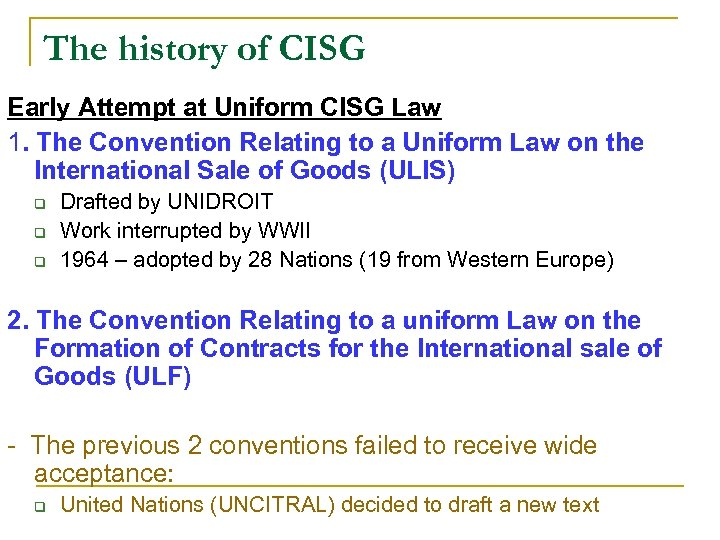 The history of CISG Early Attempt at Uniform CISG Law 1. The Convention Relating