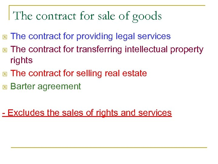 The contract for sale of goods Q Q The contract for providing legal services