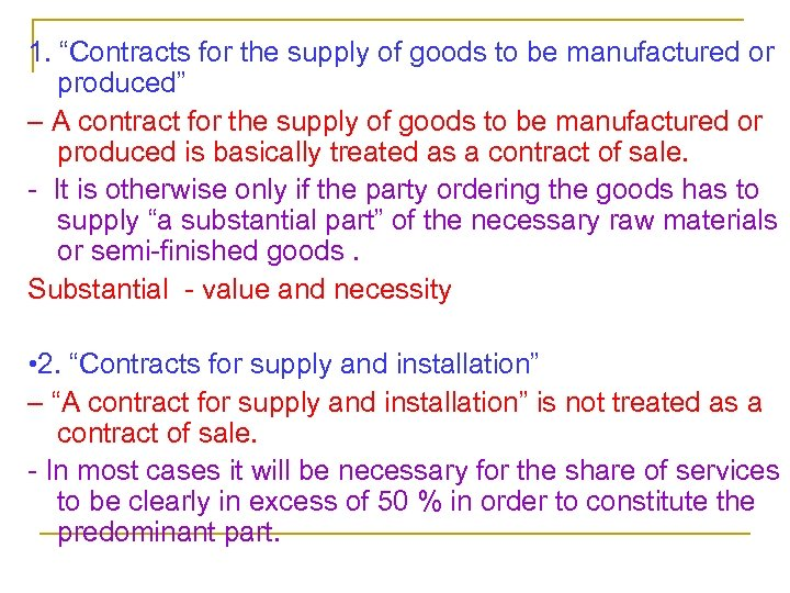 "1. ""Contracts for the supply of goods to be manufactured or produced"" – A"