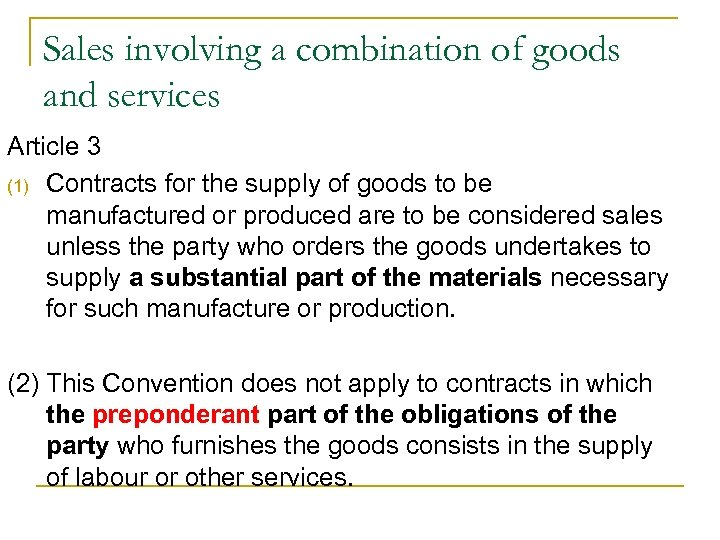 Sales involving a combination of goods and services Article 3 (1) Contracts for the