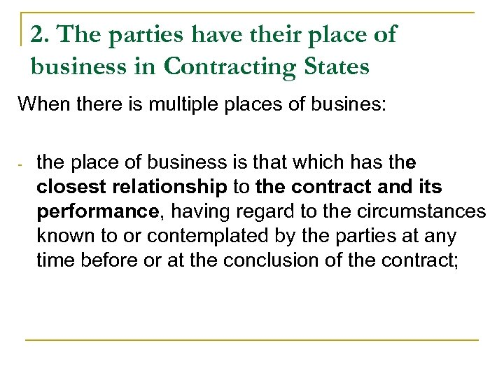 2. The parties have their place of business in Contracting States When there is