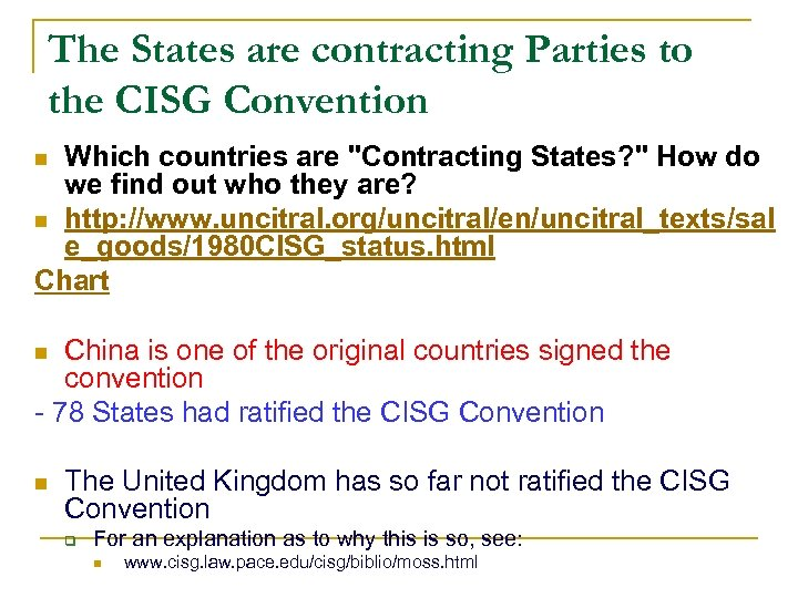 The States are contracting Parties to the CISG Convention Which countries are