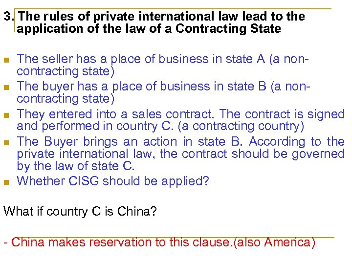 3. The rules of private international law lead to the application of the law