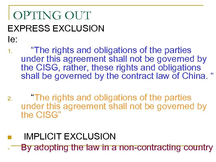 "OPTING OUT EXPRESS EXCLUSION Ie: 1. ""The rights and obligations of the parties under"