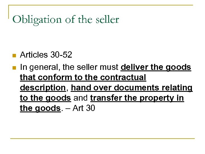 Obligation of the seller n n Articles 30 -52 In general, the seller must