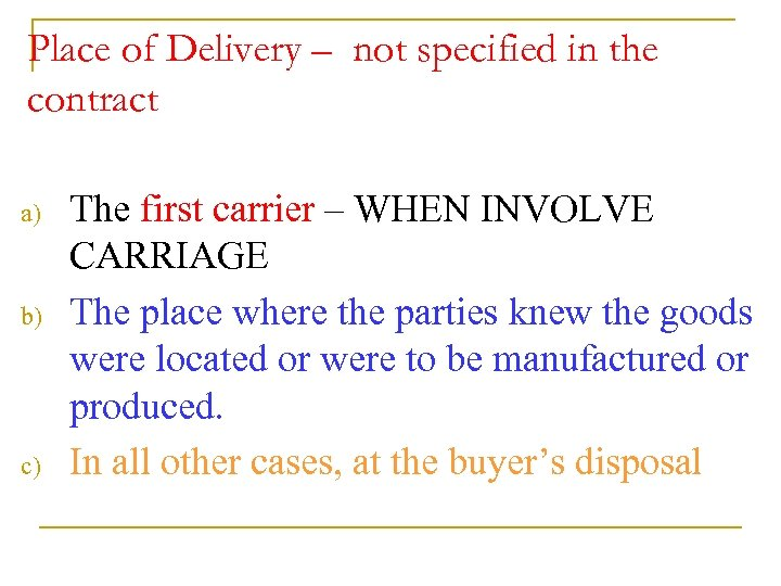 Place of Delivery – not specified in the contract a) b) c) The first